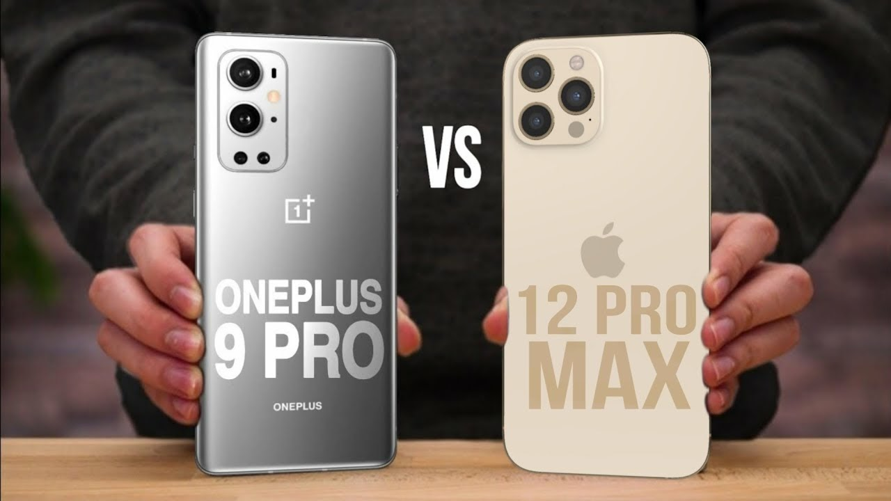 OnePlus 9 Pro vs iPhone 12 Pro Max: Which One is For You?